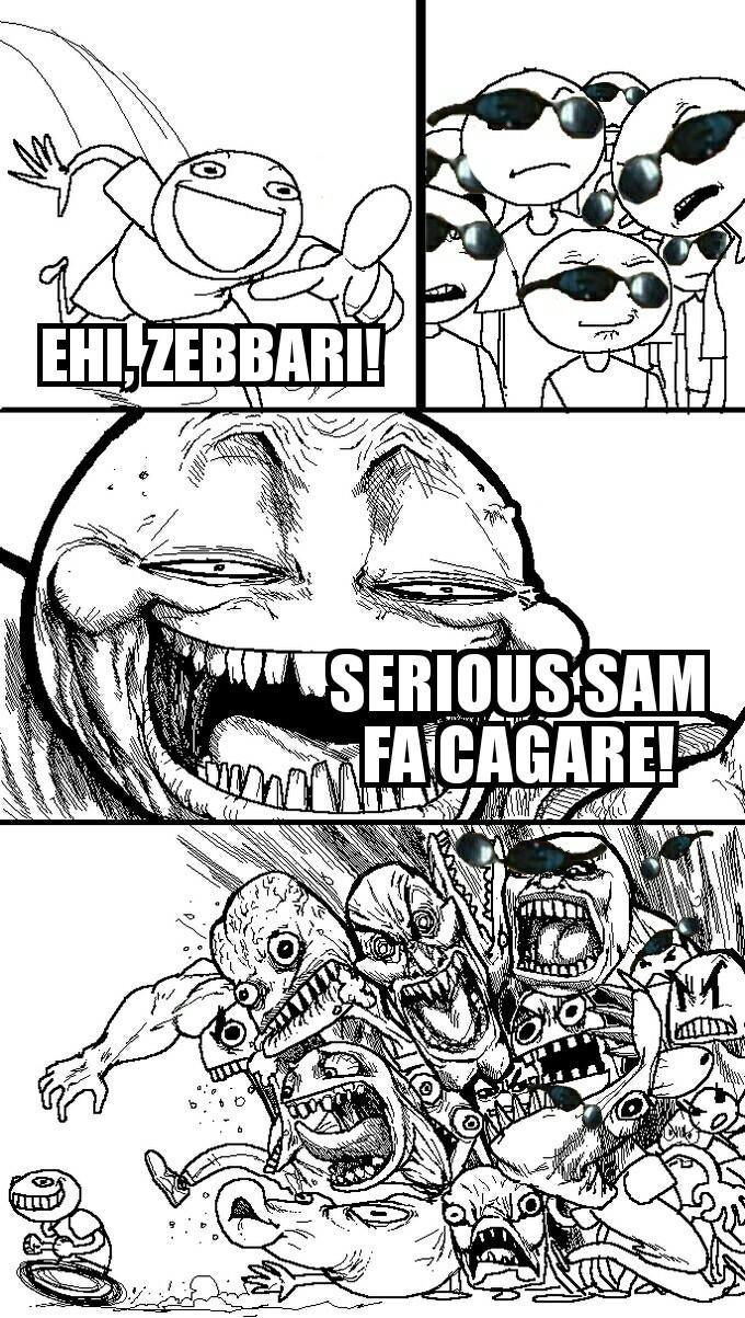 Sn zeb ( ͡∆ ͜ʖ ͡∆)  io continuerò a fare meme normalmente, non mi spaventano i downvoti. Ok, un po' di dispiacere me lo fanno, ma non così tanto da dargliela vinta. Dovremmo fare tutti così, per dimostrare di non avere paura e scoraggiarli.