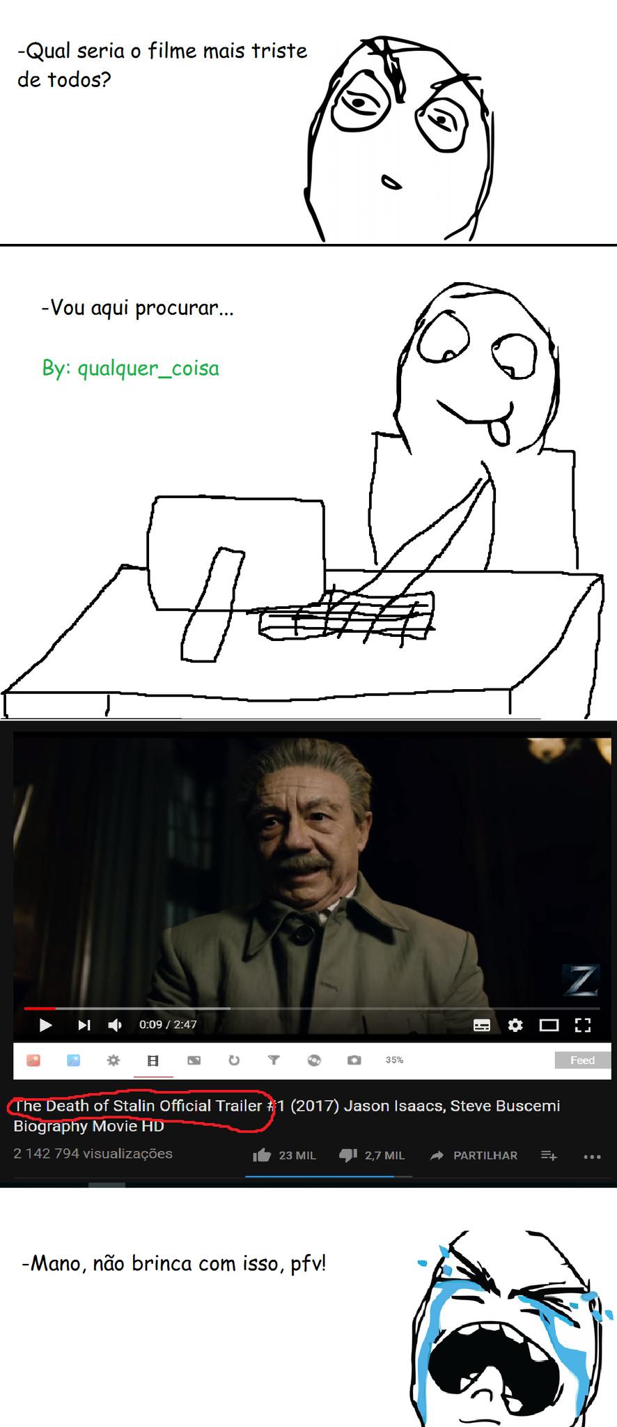 E o pior é que o filme é de comédia - meme
