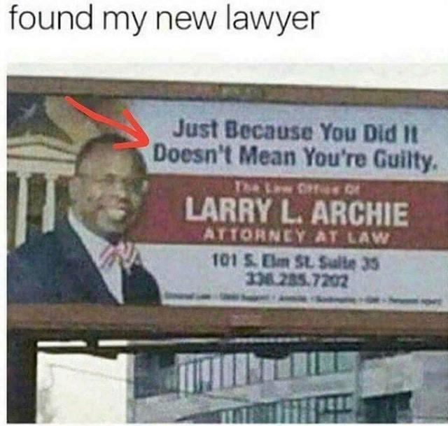 I just found my new lawyer! - meme