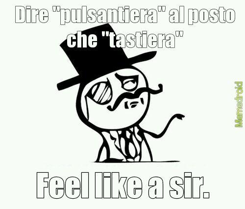 Fel like a sir. - meme