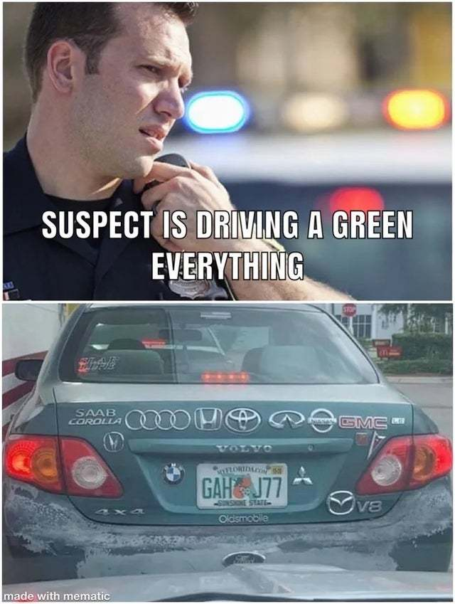 Suspect is driving a green everything - meme