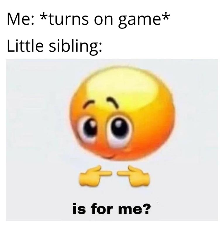mom said its my turn - meme