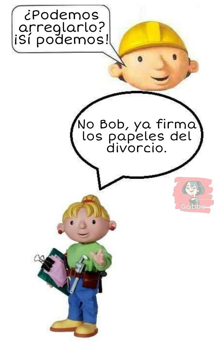 Pobrecito Bob el constructor... - meme