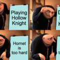 When I played HK I stopped playing for a year bcz of Hornet