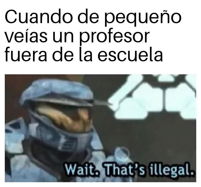 Pero si viven en la escuela - meme