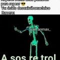 A sos re troll XD