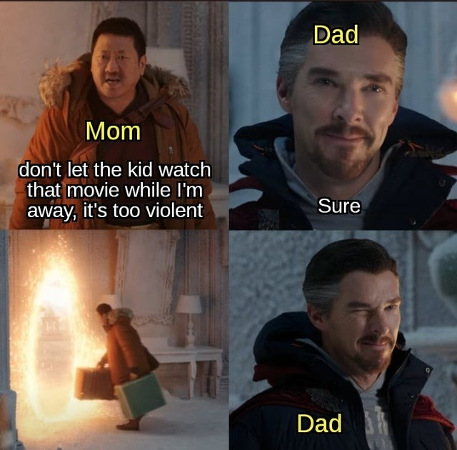 Don't let the kid watch that movie while I'm away - meme