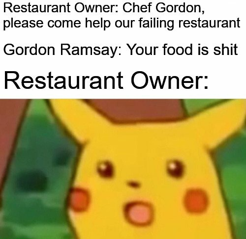 Restaurant owner is surprised - meme