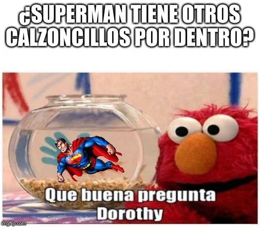 Buena pregunta Dorothy - meme