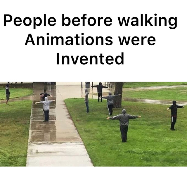 People before walking animations were invented - meme