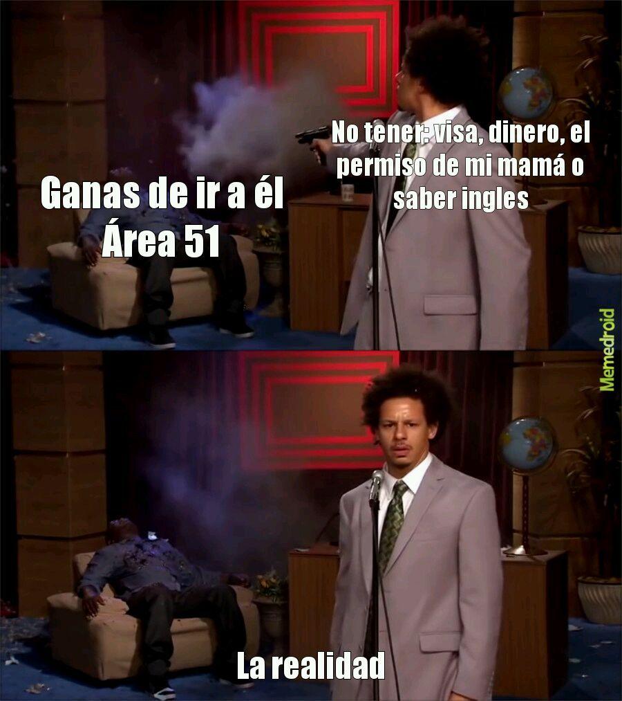 Quiero ir a el área 51 a rescatar un alien - meme