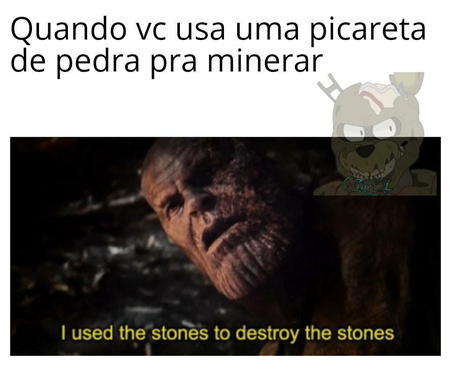 """""""Eu usei as pedras pra destruir as pedras"""", já que tem gente que não sabe pagar um curso de inglês nem usar o Google Tradutor. - meme"""