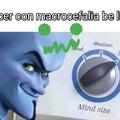 La macrocefalia es una alteración al cerebro que hace que crezca demasiado o algo así no soy científico