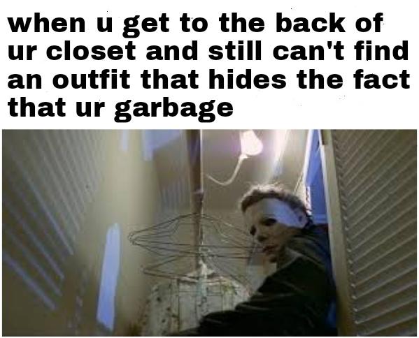 Nothing to wear - meme