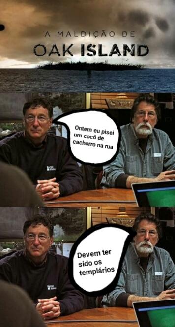 A maldição de oak island - meme