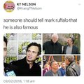 Someone should tell Mark Ruffalo that he is also famous
