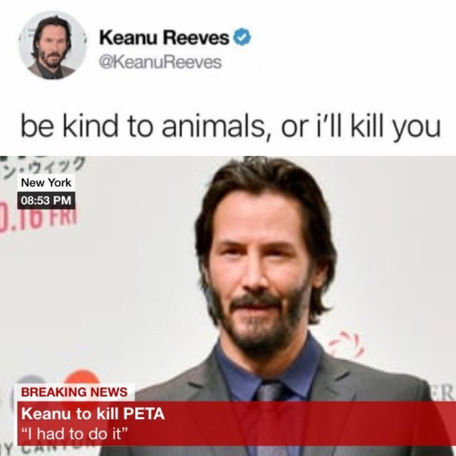 Keanu Reeves: be kind to animals or I'll kill you - meme