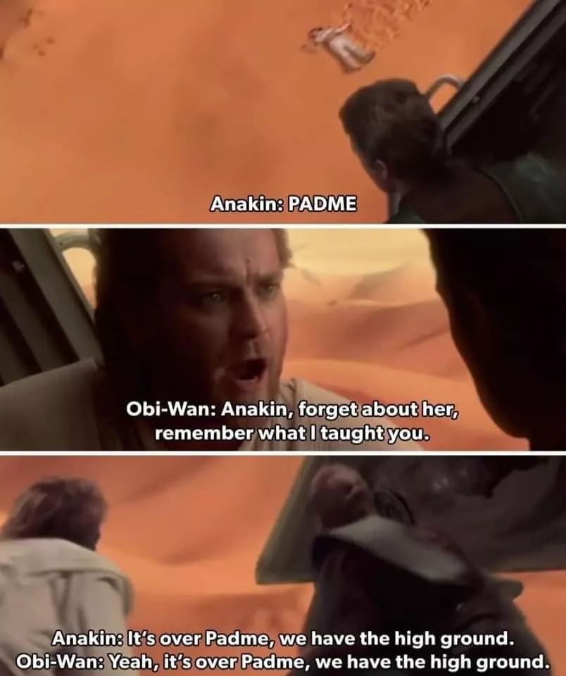 Yeah, fuck you Padme. - meme
