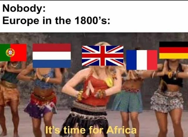 it's time for African colonization - meme