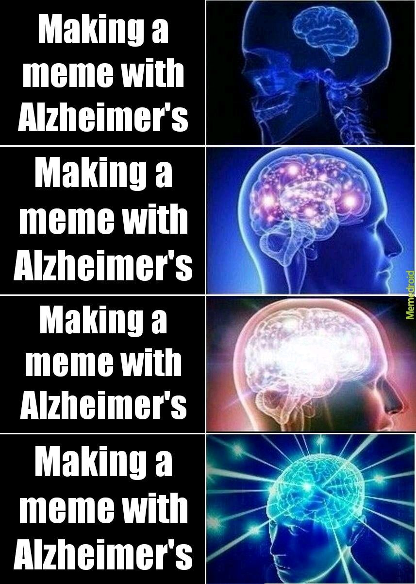 Making a meme with Alzheimer's