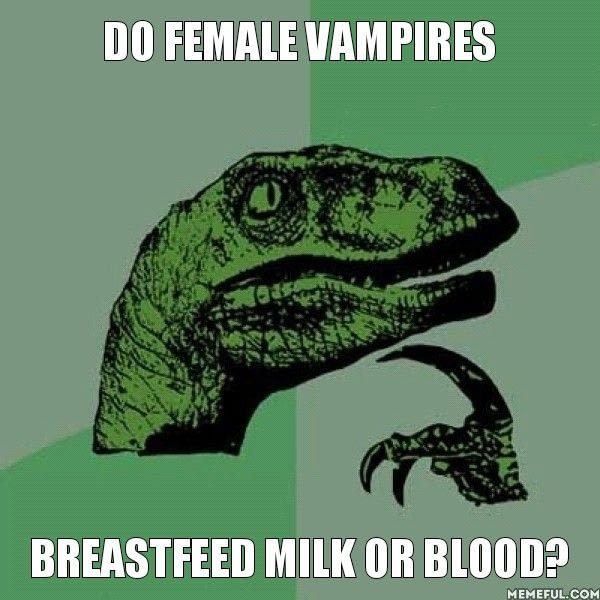 How do female vampires breastfeed? - meme
