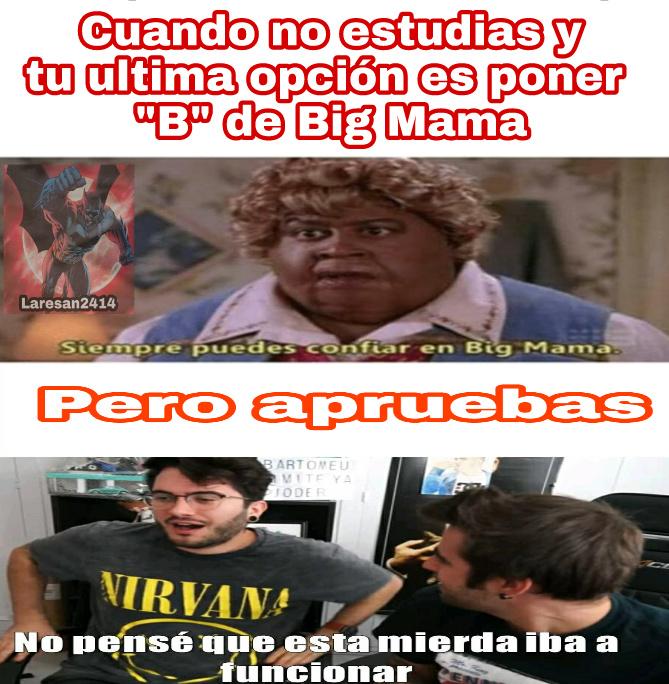 Siempre puedes confiar en Big Mama - meme