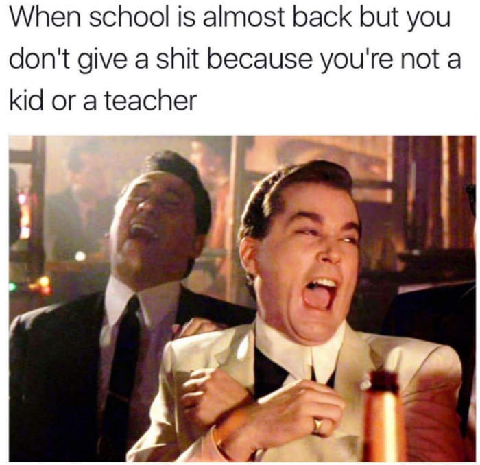 I don't care when school is back :) - meme
