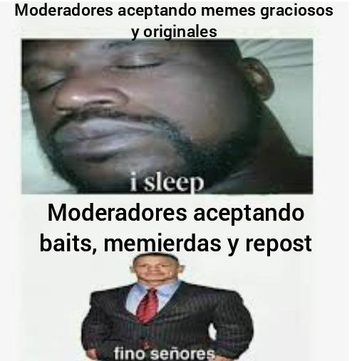 Los moderadores son pendejos - meme