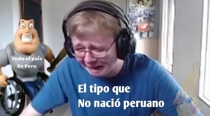 No nací en Peru :( - meme