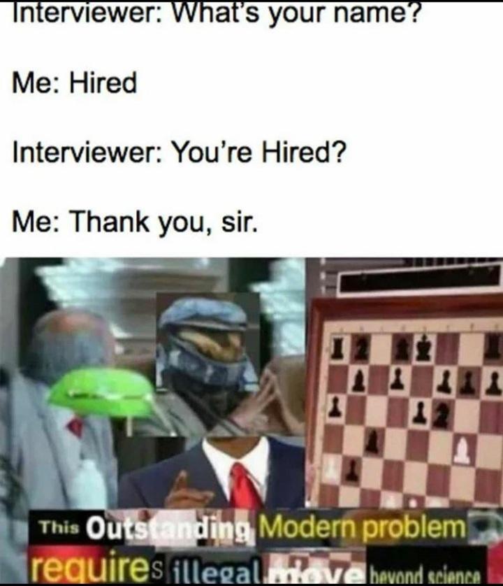 Would ya look at that, I got a job - meme