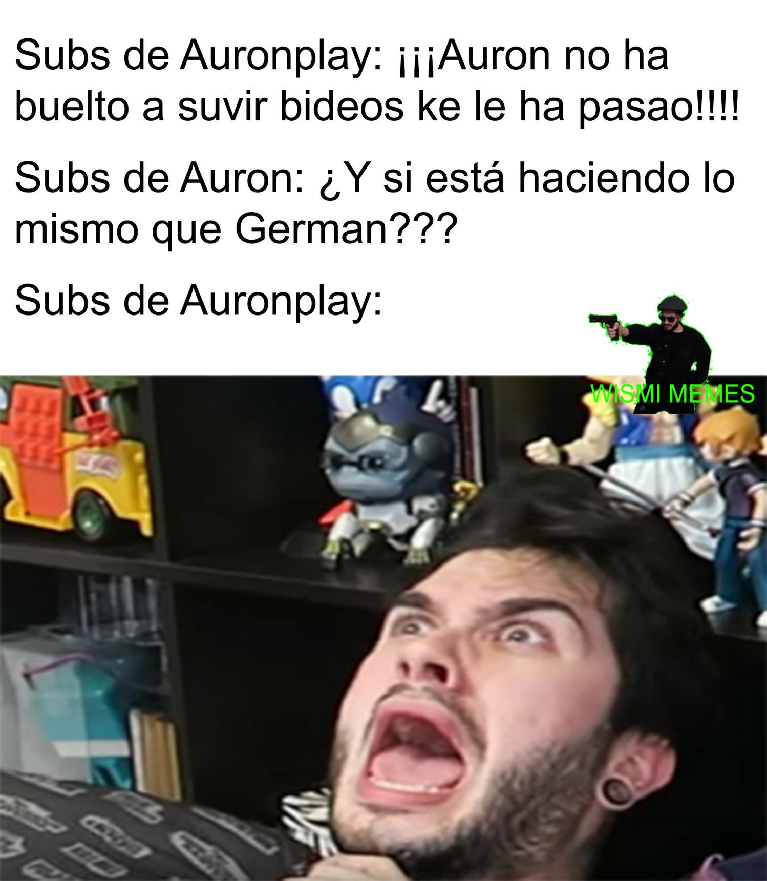 Pa los que no saben Auron es el canal secundario de Auronplay, donde ha tenido actividad seguida últimamente, y es una mierda porque humor no existe ahí - meme
