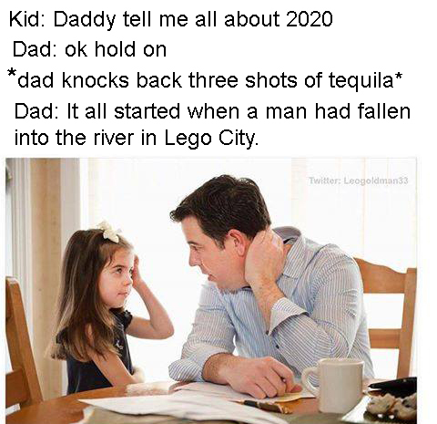 Daddy tell me all about 2020 - meme