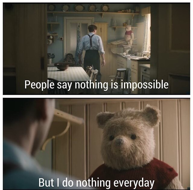 Nothing is impossible, just some things are highly improbable - meme