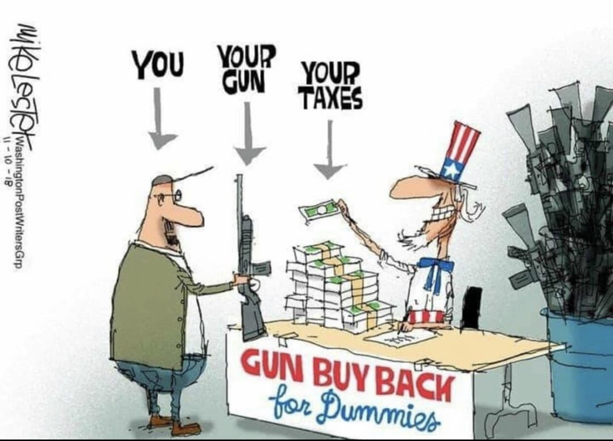 Gun buy backs are just a fancy word for confiscation - meme