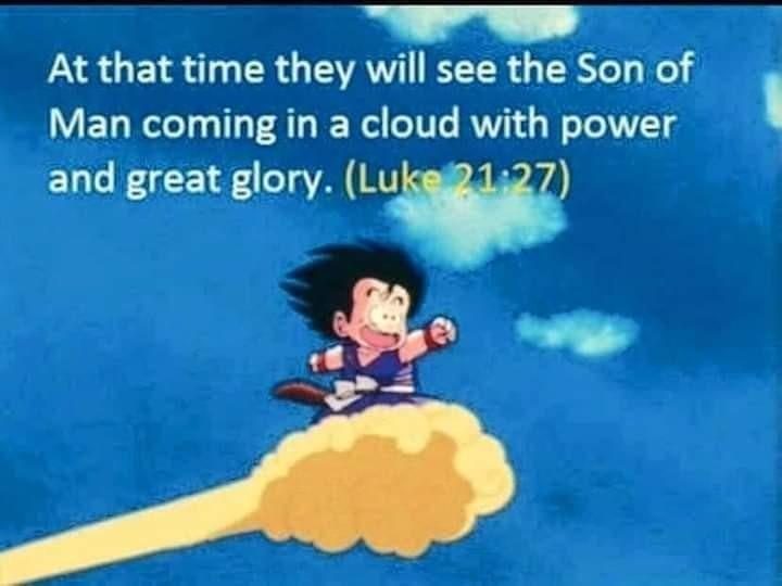 Have you heard of our Lord and savior Goku? - meme
