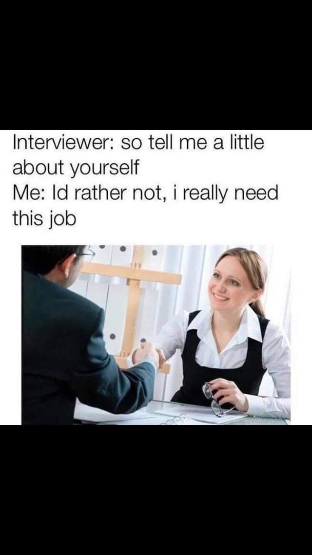 I really need this job - meme