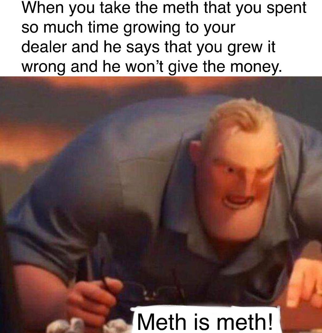 The Best Meth Memes Memedroid