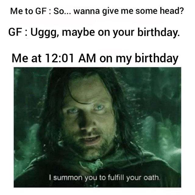 Maybe on your birthday - meme