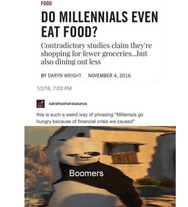 Do millennials even eat food? - meme