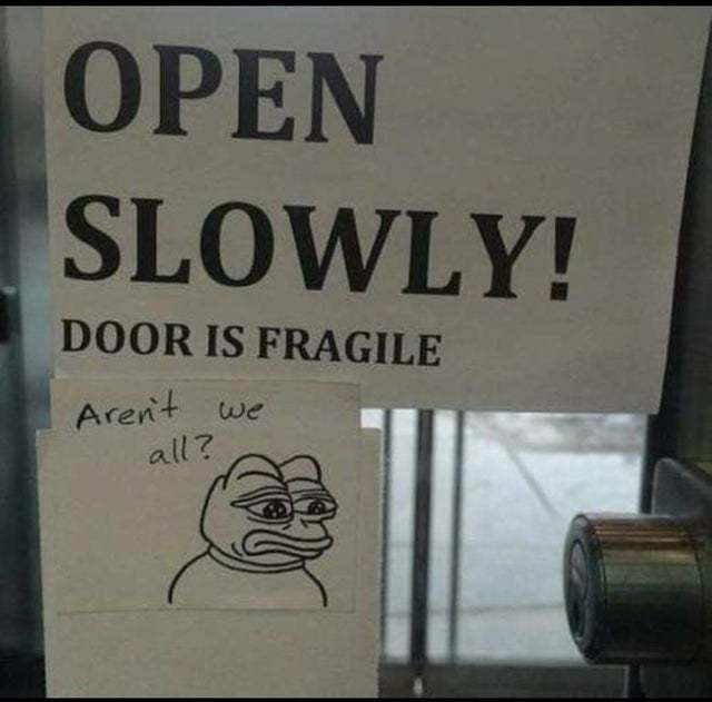 Open slowly, door is fragile - meme