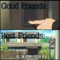 Good vs Best Friends coming to your house