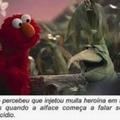 Elmo tá parecendo aquela cantora com overdose