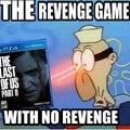 Who needs revenge