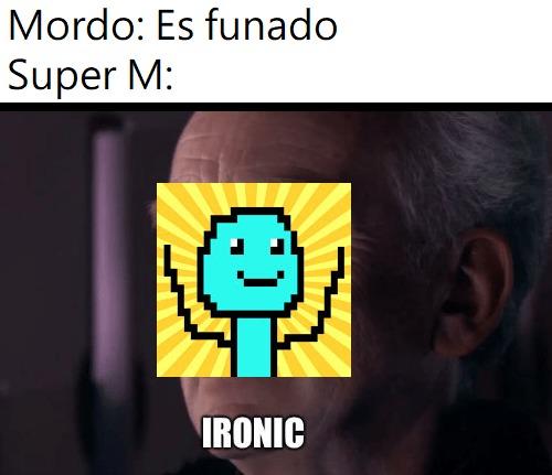 Contexto: Super M es un youtuber que en 2020 fue funado por Mordo. - meme