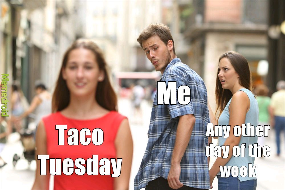 Taco Tuesday - meme