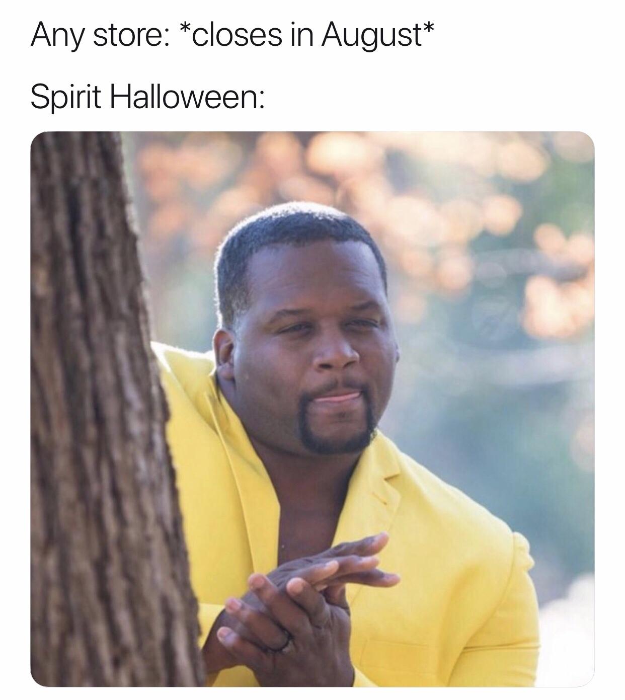Spirit Halloween > any other store - meme