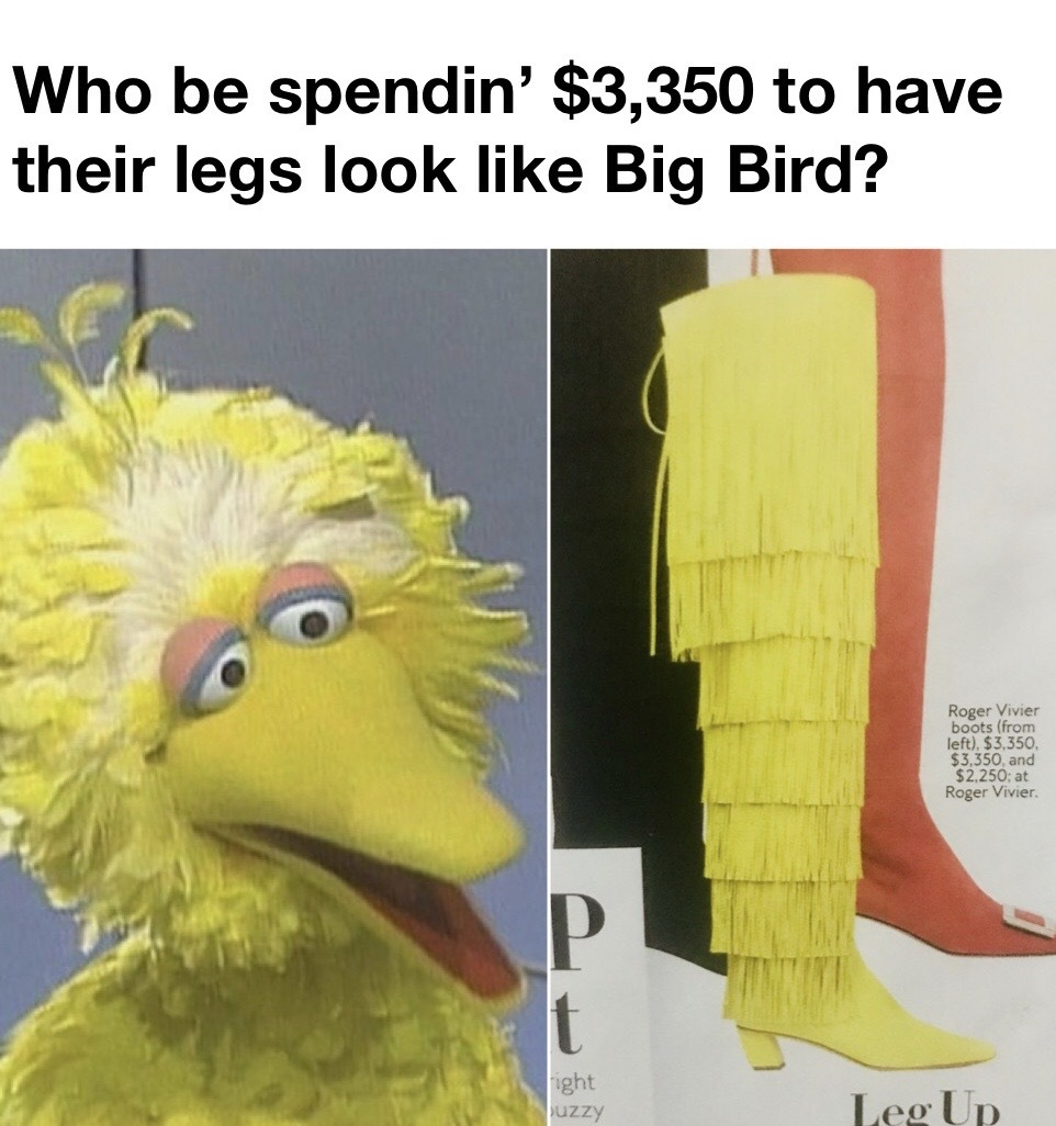 You know know bert has these boots - meme