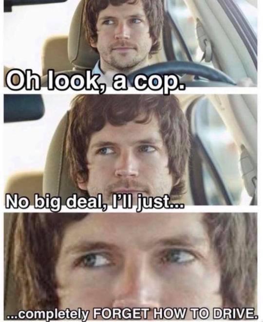 Oh look a cop - meme