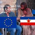 *não teve guerra na Europa ja faz 70 anos*
