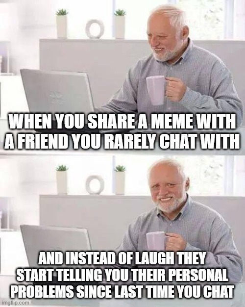 Like... I came for laugh not depression - meme